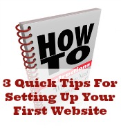 3 Quick Tips: A Guide On Setting Up Your First Website