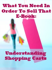 What You Need In Order To Sell That E-Book And The Differences In PayPal, 1ShoppingCart, PayLoadz, And E-Junkie