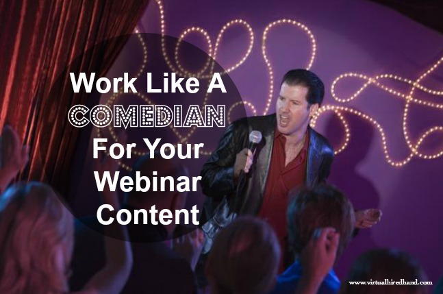 Work Like A Comedian For Your Webinar Content