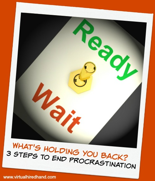 What's Holding You Back? 3 Steps To End Procrastination
